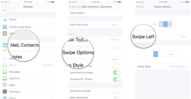 Tap Mail, Contacts, Calendars ,tap Swipe Options, tap Swipe Left