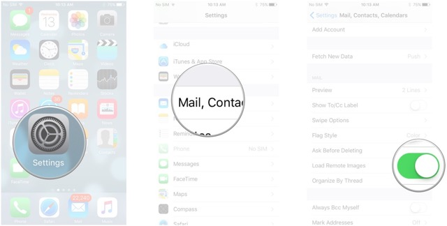Launch the Mail app, tap Mail, Contacts, Calendars, tap the switch next to Load Remote Images